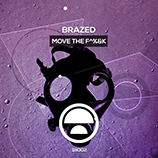 Brazed - Move The Fuck