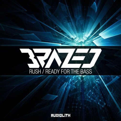 Brazed - Rush / Ready For The Bass